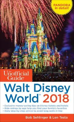 The Unofficial Guide to Walt Disney World 2018 (Paperback)