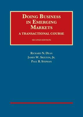 Doing Business in Emerging Markets, A Transactional Course, - University Casebook Series (Hardback)