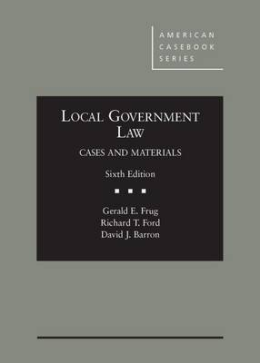 Local Government Law - American Casebook Series (Hardback)