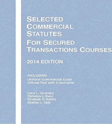 Selected Commercial Statutes for Secured Transactions Courses, 2014 - Selected Statutes (Paperback)