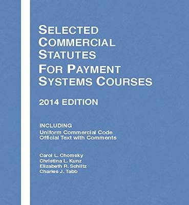 Selected Commercial Statutes for Payment Systems Courses 2014 - Selected Statutes (Paperback)