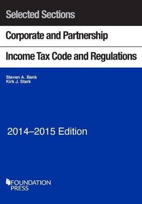 Selected Sections Corporate and Partnership Income Tax Code and Regulations 2014-2015 - Selected Statutes (Paperback)