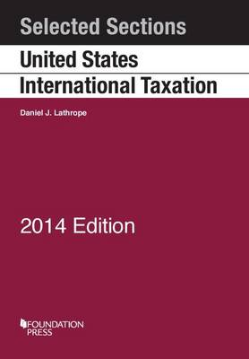 Selected Sections on United States International Taxation 2014 - Selected Statutes (Paperback)