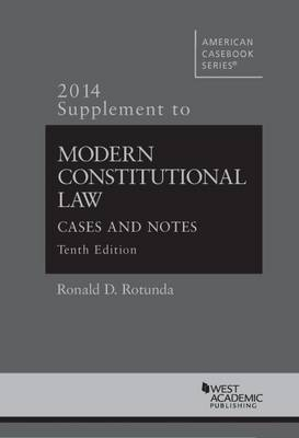 Modern Constitutional Law 2014: Cases and Notes - American Casebook Series (Paperback)