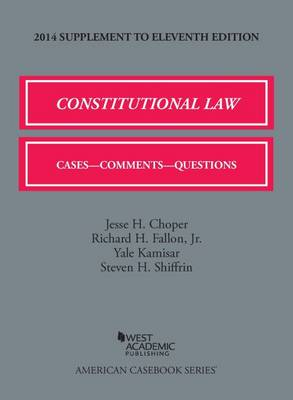 Constitutional Law: Cases, Comments, and Questions, 11th, 2014 Supplement - American Casebook Series (Paperback)