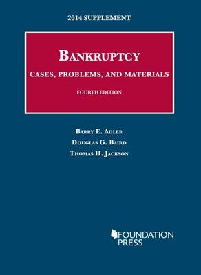 Bankruptcy, Cases, Problems, and Materials: 2014 Supplement - University Casebook Series (Paperback)