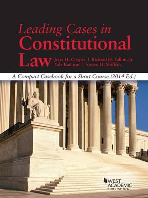Leading Cases in Constitutional Law, a Compact Casebook for a Short Course - American Casebook Series (Paperback)