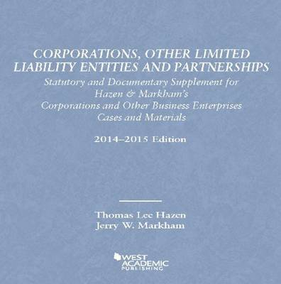 Corporations, Other Limited Liability Entities Partnerships: Statutory Documentary Supplement 14-15 - Selected Statutes (Paperback)