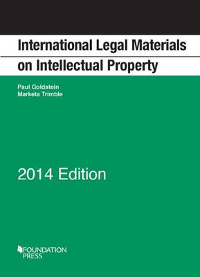 International Legal Materials on Intellectual Property, 2014 Edition - Selected Statutes (Paperback)