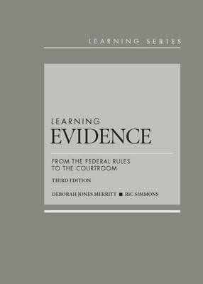 Learning Evidence: From the Federal Rules to the Courtroom - Learning Series (Hardback)