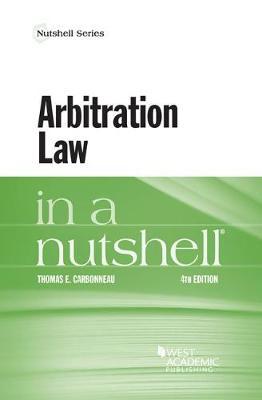 Arbitration Law in a Nutshell - Nutshell Series (Paperback)