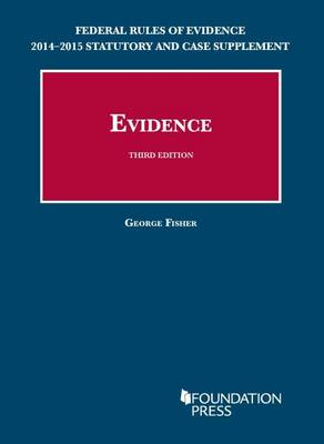 2014-2015 Statutory and Case Supplement to Fisher's Evidence - Selected Statutes (Paperback)