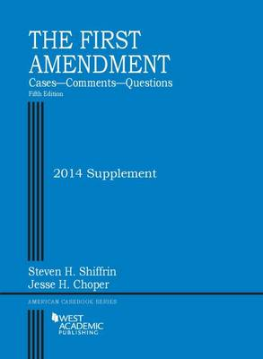 The First Amendment, Cases, Comments, Questions - American Casebook Series (Paperback)