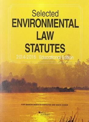 Selected Environmental Law Statutes 2014-2015 - Selected Statutes (Paperback)