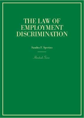 The Law of Employment Discrimination - Hornbook Series (Hardback)