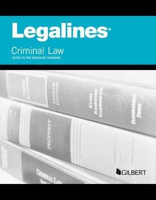 Legalines on Criminal Law, Keyed to Dressler - Legalines (Paperback)