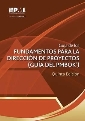 Guaa de los Fundamentos Para la Direccian de Proyectos (guaa del PMBOK): [Spanish version of: A Guide to the Project Management Body of Knowledge (PMBOK Guide)] (Paperback)