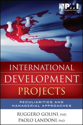 International Development Projects: Peculiarities and Managerial Approaches (Paperback)