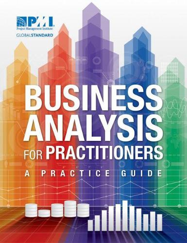 Business Analysis for Practitioners: A Practice Guide (Paperback)