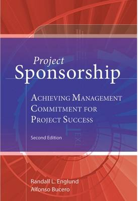 Project Sponsorship: Achieving Management Commitment for Project Success (Paperback)