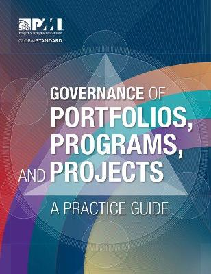 Governance of Portfolios, Programs, and Projects: A Practice Guide (Paperback)