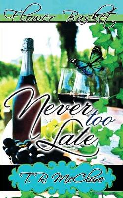 Never Too Late - Flower Basket (Paperback)