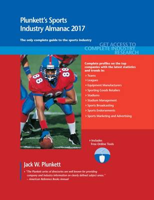 Plunkett's Sports Industry Almanac 2017: Sports Industry Market Research, Statistics, Trends & Leading Companies - Plunkett's Industry Almanacs (Paperback)