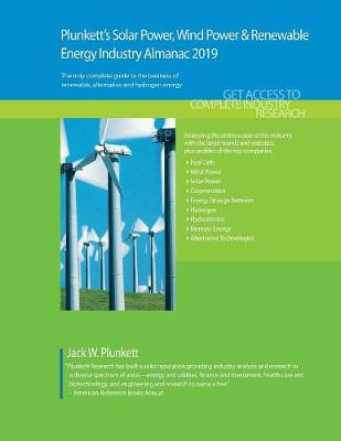 Plunkett's Solar Power, Wind Power & Renewable Energy Industry Almanac 2019 - Plunkett's Industry Almanacs (Paperback)