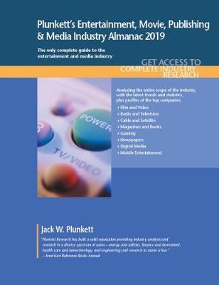 Plunkett's Entertainment, Movie, Publishing & Media Industry Almanac 2019 - Plunkett's Industry Almanacs (Paperback)