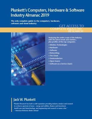 Plunkett's Computers, Hardware & Software Industry Almanac 2019 - Plunkett's Industry Almanacs (Paperback)