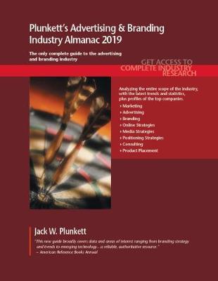 Plunkett's Advertising & Branding Industry Almanac 2019 - Plunkett's Industry Almanacs (Paperback)
