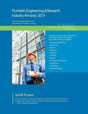 Plunkett's Engineering & Research Industry Almanac 2019 - Plunkett's Industry Almanacs (Paperback)