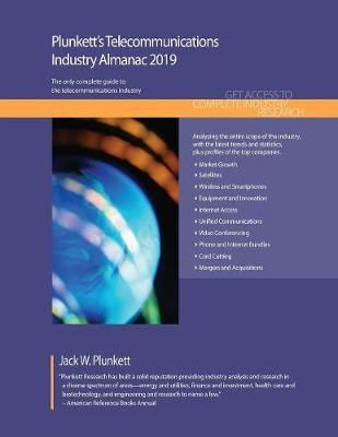Plunkett's Telecommunications Industry Almanac 2019 - Plunkett's Industry Almanacs (Paperback)