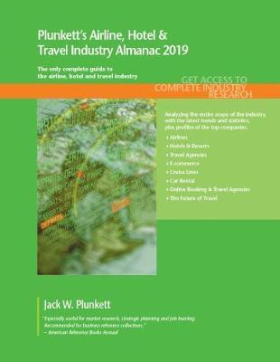 Plunkett's Airline, Hotel & Travel Industry Almanac 2019 - Plunkett's Industry Almanacs (Paperback)
