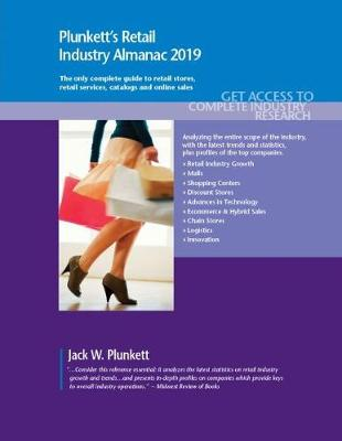 Plunkett's Retail Industry Almanac 2019 - Plunkett's Industry Almanacs (Paperback)