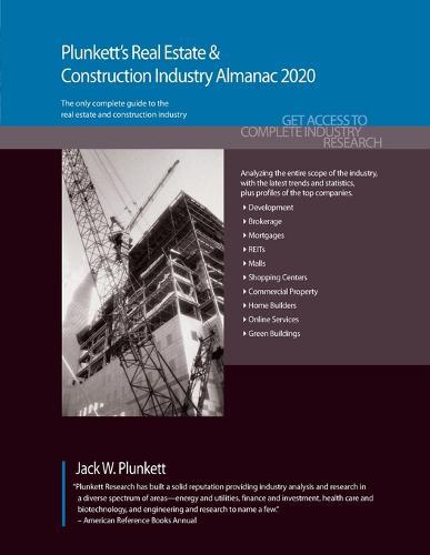 Plunkett's Real Estate & Construction Industry Almanac 2020 - Plunkett's Industry Almanacs (Paperback)