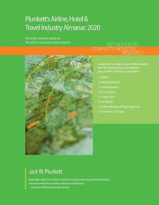 Plunkett's Airline, Hotel & Travel Industry Almanac 2020 - Plunkett's Industry Almanacs (Paperback)