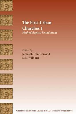 The First Urban Churches 1: Methodological Foundations - Writings from the Greco-Roman World Suppl 6 (Paperback)