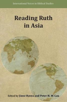 Reading Ruth in Asia - International Voices in Biblical Studies 7 (Paperback)