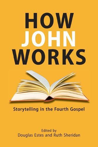 How John Works: Storytelling in the Fourth Gospel (Paperback)