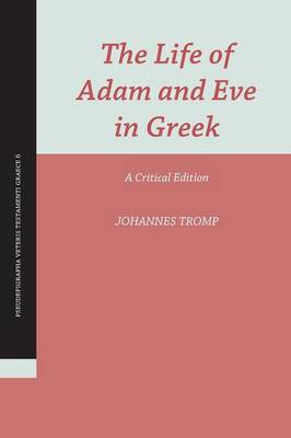 The Life of Adam and Eve in Greek: A Critical Edition (Paperback)