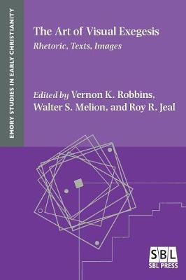 The Art of Visual Exegesis: Rhetoric, Texts, Images (Paperback)