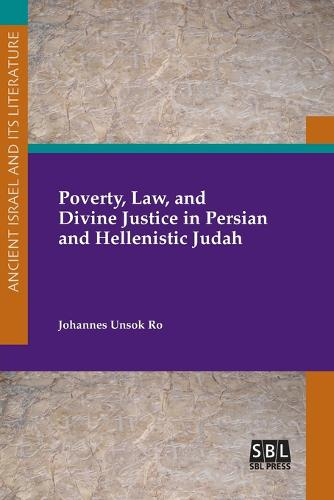 Poverty, Law, and Divine Justice in Persian and Hellenistic Judah (Paperback)
