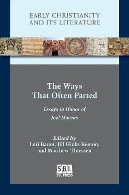 The Ways That Often Parted: Essays in Honor of Joel Marcus (Paperback)