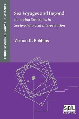 Sea Voyages and Beyond: Emerging Strategies in Socio-Rhetorical Interpretation (Paperback)