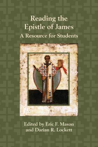 Reading the Epistle of James: A Resource for Students (Paperback)