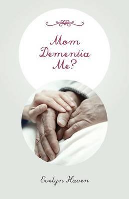 Mom Dementia Me? (Paperback)