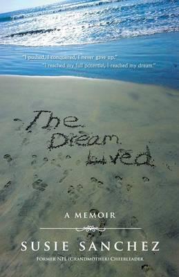 The Dream Lived (Paperback)