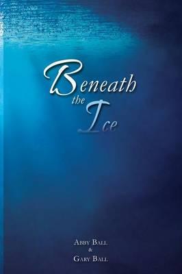 Beneath the Ice (Paperback)