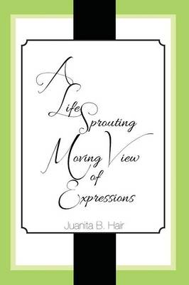 A Life Sprouting Moving View of Expressions (Paperback)